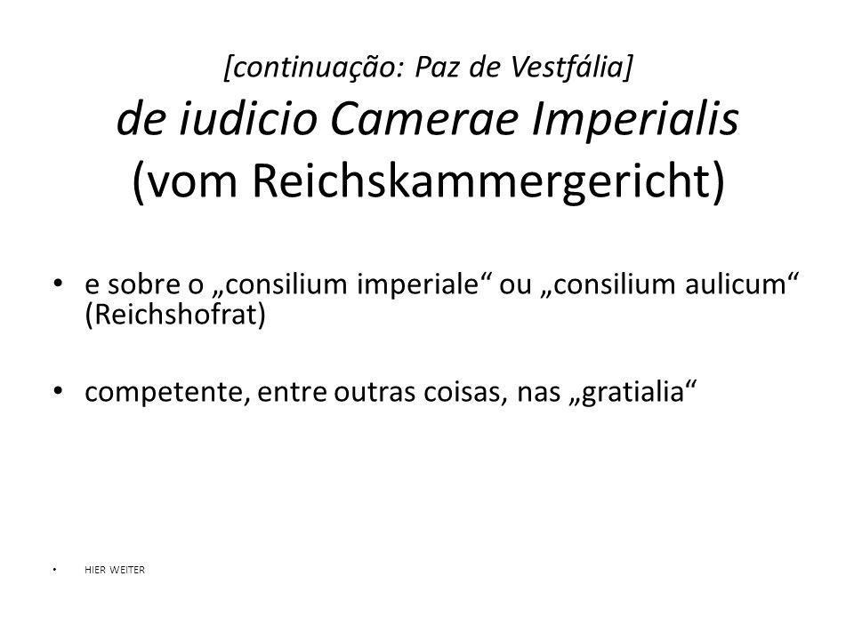 [continuação: Paz de Vestfália] de iudicio Camerae Imperialis (vom Reichskammergericht)